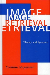 Corinne Jorgensen: Image Retrieval: Theory and Research