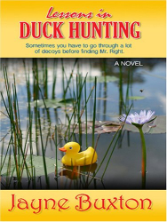 Jayne Buxton: Lessons in Duck Hunting