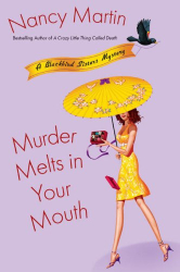 Nancy Martin: Murder Melts in Your Mouth (Blackbird Sisters Mysteries, No. 7)