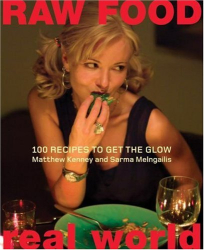 Matthew Kenney: Raw Food/Real World: 100 Recipes to Get the Glow