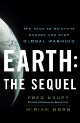 Fred Krupp: Earth: The Sequel: The Race to Reinvent Energy and Stop Global Warming
