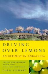 Chris Stewart: Driving Over Lemons: An Optimist in Andalucia