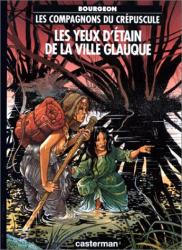 F. Bourgeon: Les Compagnons du crépuscule, tome 2 : Les Yeux d'étain de la ville glauque
