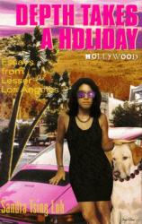 Sandra Tsing Loh: Depth Takes a Holiday: Essays from Lesser Los Angeles
