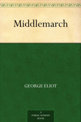 George Eliot: Middlemarch (free version for Kindle)