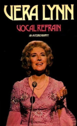Vera Lynn: Vocal Refrain: An Autobiography (read for Endsleigh Salon ~ Theme : A Book With Your Name.).