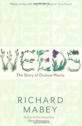 Richard Mabey: Weeds: The Story of Outlaw Plants: A Cultural History