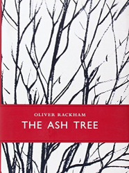 Oliver Rackham: The Ash Tree