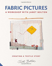 Janet Bolton: Fabric Pictures