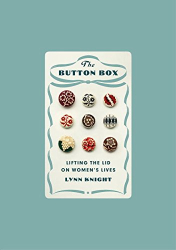 Lynn Knight: The Button Box: Lifting the Lid on Women's Lives