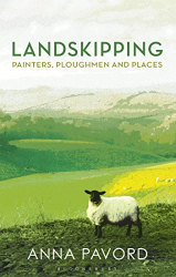 Anna Pavord: Landskipping: Painters, Ploughmen and Places (Wainwright 2016)