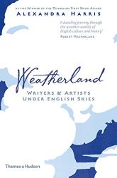 Alexandra Harris: Weatherland: Writers and Artists Under English Skies (Wainwright 2016)