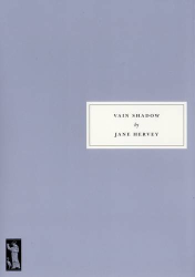 Jane Hervey: Vain Shadow