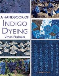 Vivien Prideaux: A Handbook of Indigo Dyeing