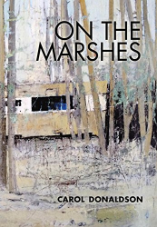 Carol Donaldson: On the Marshes: A Journey into England's Waterlands