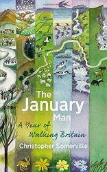 Christopher Somerville: The January Man: A Year of Walking Britain