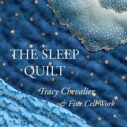 Tracy Chevalier: The Sleep Quilt