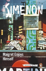 Georges Simenon: Maigret Enjoys Himself: Inspector Maigret #50