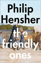 Philip Hensher: The Friendly Ones