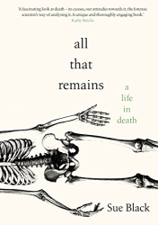 Professor Sue Black: All That Remains: A Life in Death