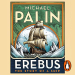 Michael Palin: Erebus: The Story of a Ship (audio book)