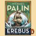 Michael Palin: Erebus: The Story of a Ship (audio book)