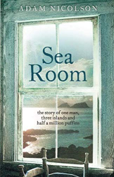 Adam Nicolson: Sea Room: An Island Life