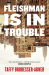 Taffy Brodesser-Akner: Fleishman Is in Trouble