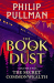 Philip Pullman: The Secret Commonwealth: The Book of Dust Volume Two.