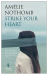 Amelie Nothomb: Strike Your Heart
