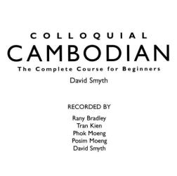 David Smyth: Colloquial Cambodian: A Complete Language Course (Colloquial Series)