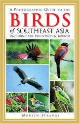 Morten Strange: A Photographic Guide to the Birds of Southeast Asia : Including the Philippines and Borneo (Princeton Field Guides)