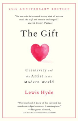 Lewis Hyde: The Gift: Creativity and the Artist in the Modern World (Vintage)