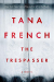 Tana French: The Trespasser: A Novel