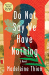 Madeleine Thien: Do Not Say We Have Nothing: A Novel