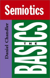 Daniel Chandler: Semiotics: The Basics (The Basics)
