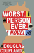Douglas Coupland: Worst. Person. Ever.