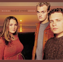 Nickle Creek - When You Come Back Down