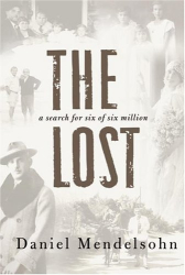 "Daniel Mendelsohn: ""The Lost:  A Search for Six of the Six Million"""