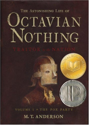 M.T. Anderson: The Astonishing Life of Octavian Nothing, Traitor to the Nation, Vol. 1: The Pox Party
