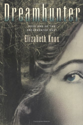 Elizabeth Knox: Dreamhunter