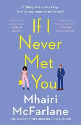 McFarlane, Mhairi: If I Never Met You
