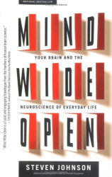 : Mind Wide Open : Your Brain and the Neuroscience of Everyday Life