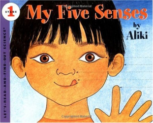 Aliki: My Five Senses (Let's-Read-and-Find-Out Science 1)