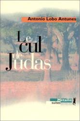 António Lobo Antunes: Le cul de Judas