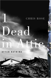 Chris Rose: 1 Dead in Attic: A Year Later