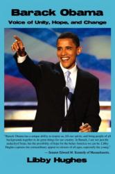 Libby Hughes: Barack Obama: Voice of Unity, Hope, and Change