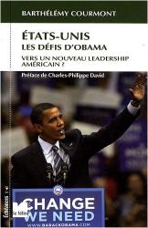 Barthélémy Courmont: Etats-Unis, les défis d'Obama : Vers un nouveau leadership américain ?