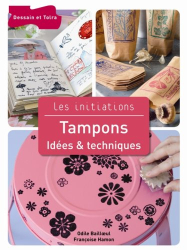 Odile Bailloeul - Françoise Hamon: Tampons: Idees et Techniques