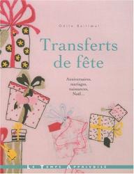 Odile Bailloeul: Transferts de fête
